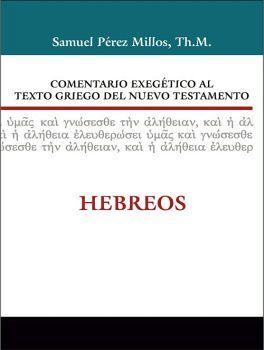 COMENTARIO EXEGETICO AL TEXTO GRIEGO DEL N. TES. (HEBREOS/EMP)