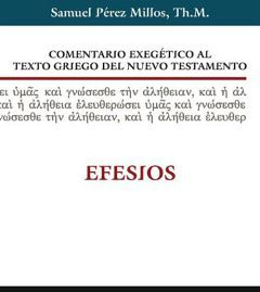 COMENTARIO EXEGETICO AL TEXTO GRIEGO DEL N. TES. (EFESIOS/EMP)