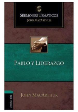 PABLO Y LIDERAZGO -SERMONES TEMATICOS-    (EMPASTADO)