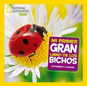 MI PRIMER GRAN LIBRO DE LOS BICHOS   (NATIONAL GEOGRAPHIC KIDS)