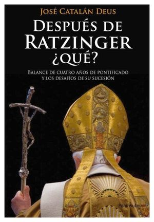 DESPUES DE RATZINGER, ¿QUE?