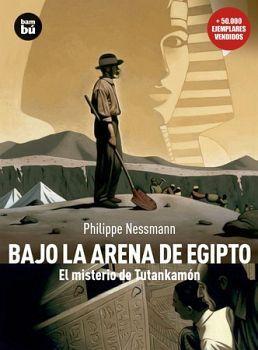 BAJO LA ARENA DE EGIPTO. EL MISTERIO DE TUTANKAMON