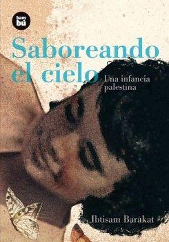 SABOREANDO EL CIELO -UNA INFANCIA PALESTINA-