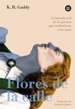 FLORES DE LA CALLE -LA VERDADERA HISTORIA DE LOS JOVENES-