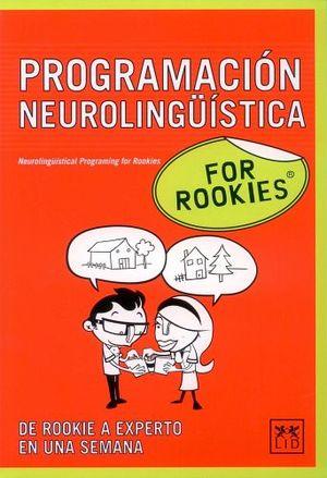 PNL PROGRAMACION NEUROLINGUISTICA FOR ROOKIES