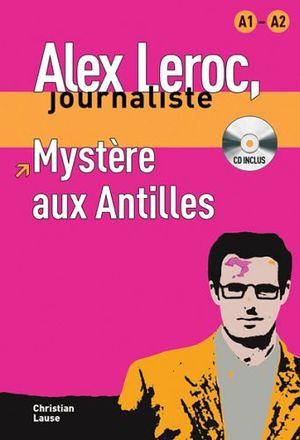 MYSTERE AUX ANTILLES (ALEX LEROC, JOURNALISTE) C/CD A1-A2