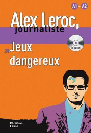 JEUX DANGEREUX (ALEX LEROC, JOURNALISTE) C/CD