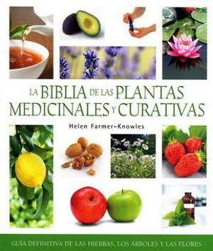 BIBLIA DE LAS PLANTAS MEDICINALES Y CURATIVAS, LA