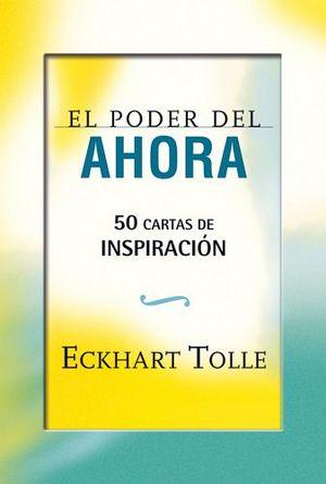 PODER DE AHORA, EL -50 CARTAS DE INSPIRACION-