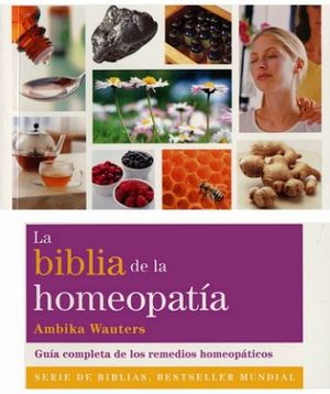 BIBLIA DE LA HOMEOPATIA, LA
