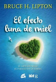 EFECTO LUNA DE MIEL, EL -EL ARTE DE CREAR EL PARAISO EN LA TIERRA
