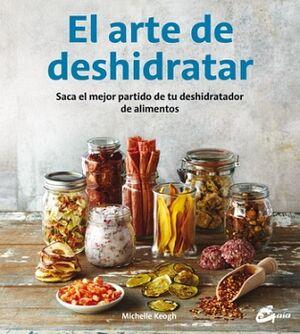 ARTE DE DESHIDRATAR, EL