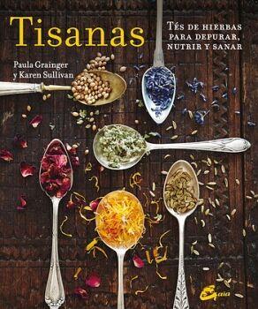 TISANAS -TES DE HERBAS P/DEPURAR, NUTRIR Y SANAR-