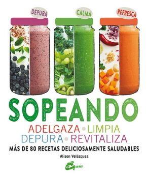 SOPEANDO -ADELGAZA, LIMPIA, DEPURA, REVITALIZA-