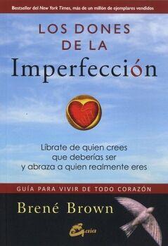 DONES DE LA IMPERFECCION, LOS (GUIA PARA VIVIR DE TODO CORAZON)