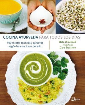 COCINA AYURVEDA PARA TODOS LOS DIAS -100 RECETAS SENCILLAS-