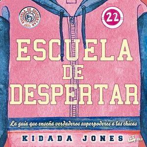 ESCUELA DE DESPERTAR -LA GUIA QUE TE ENSEÑA VERDADEROS SUPERPODE.