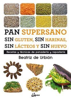 PAN SUPERSANO SIN GLUTEN,SIN HARINAS,SIN LACTEOS Y SIN HUEVO