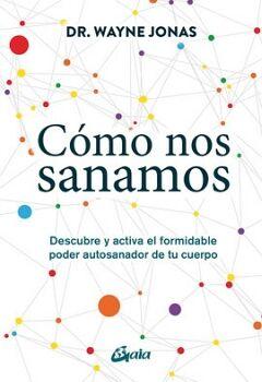 COMO NOS SANAMOS -DESCUBRE Y ACTIVA EL FORMIDABLE PODER AUTOSANA.