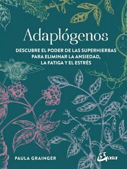 ADAPTOGENOS -DESCUBRE EL PODER DE LAS SUPERHIERBAS P/ELIMINAR LA
