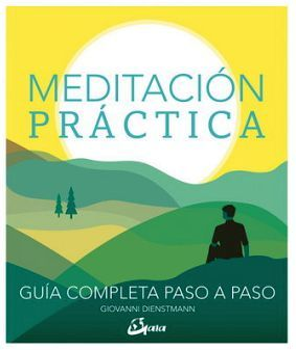 MEDITACION PRACTICA -GUIA COMPLETA PASO A PASO- (EMPASTADO)
