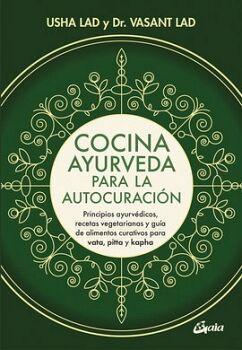 COCINA AYURVEDA PARA LA AUTOCURACION -PRINCIPIOS AYURVEDICOS-