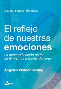 REFLEJO DE NUESTRAS EMOCIONES, EL (DESCODIFICACION BIOLOGICA)