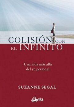 COLISION CON EL INFINITO -UNA VIDA MAS ALLA DEL YO PERSONAL-