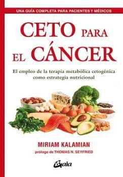 CETO PARA EL CANCER -EL EMPLEO DE LA TERAPIA METABOLICA-