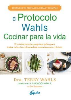 PROTOCOLO WAHLS, EL -COCINAR PARA LA VIDA-