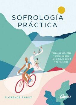SOFROLOGIA PRACTICA -TECNICAS SENCILLAS Y EFICACES PARA LA CALMA-