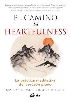 CAMINO DEL HEARTFULNESS, EL -LA PRACTICA MEDITATIVA DEL CORAZON-