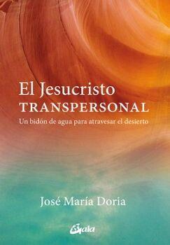JESUCRISTO TRANSPERSONAL -UN BIDON DE AGUA PARA ATRAVESAR EL DESI