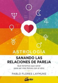 ASTROLOGIA -SANANDO LAS RELACIONES DE PAREJA-