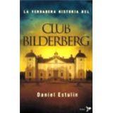 VERDADERA HISTORIA DEL CLUB BILDERBERG, LA               (BRONCE)