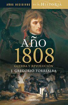 AÑO 1808 -GUERRA Y REVOLUCION- (EMPASTADO)