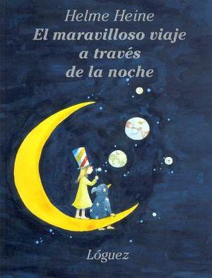 MARAVILLOSO VIAJE A TRAVES DE LA NOCHE   (EMP./4ED.)
