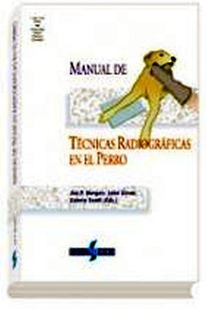 MANUAL DE TECNICAS RADIOGRAFICAS EN EL PERRO