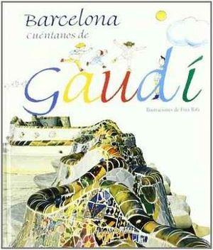 BARCELONA CUENTANOS DE GAUDI