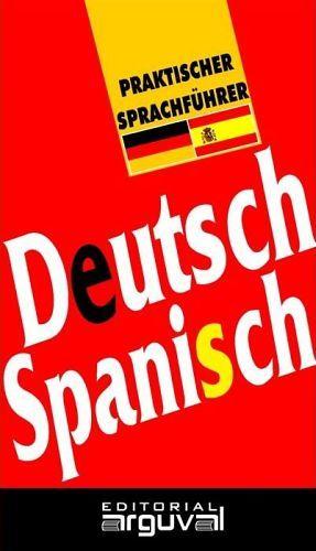 GUIA PRACTICA DE CONVERSACION -DEUTSCH/SPANISCH- (PRAKTISCHER)