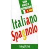 GUIA PRACTICA DE CONVERSACION -ITALIANO/SPAGNOLO- (GUIDA PRATICA)