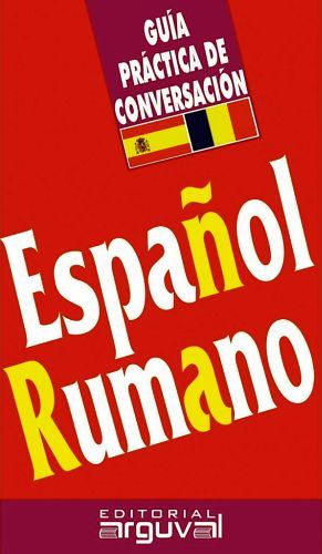GUIA PRACTICA DE CONVERSACION -ESPAÑOL/RUMANO-