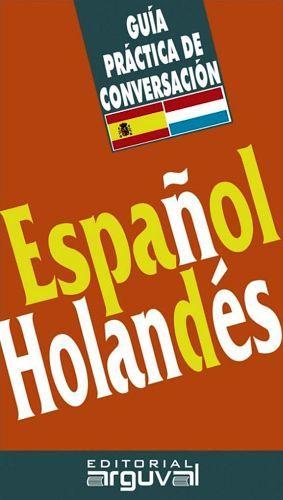 GUIA PRACTICA DE CONVERSACION -ESPAÑOL/HOLANDES-