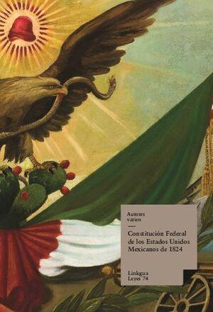 CONSTITUCIÓN FEDERAL DE LOS ESTADOS UNIDOS MEXICANOS DE 1824