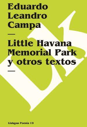 LITTLE HAVANA MEMORIAL PARK Y OTROS TEXTOS
