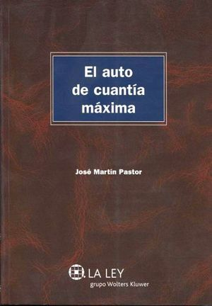 AUTO DE CUANTIA MAXIMA, LA (1ED. 2013)