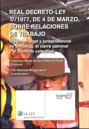 REAL DECRETO-LEY 17/1977 DE 4 MARZO, S/RELAC.TRAB. (1ED. 2014)