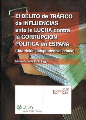 DELITO DE TRAFICO DE INFLUENCIAS ANTE LA LUCHA CONTRA (1ED. 2014)