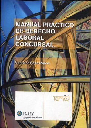 MANUAL PRACTICO DE DERECHO LABORAL CONCURSAL (REIMP. 2014)