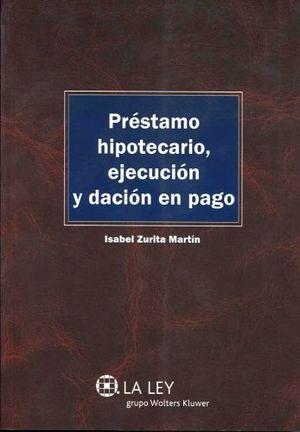 PRESTAMO HIPOTECARIO, EJECUCION Y DACION EN PAGO (1ED. 2014)